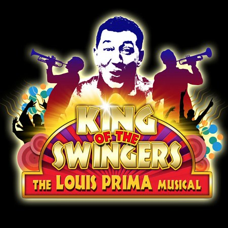 King of the Swingers - The Louis Prima Musical